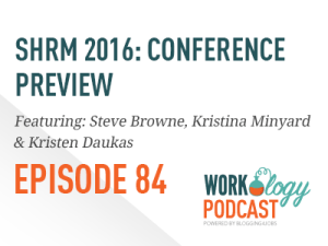 Ep 84 – #SHRM16 Conference Preview