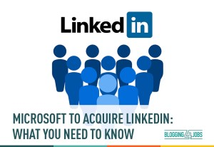 Microsoft to Acquire LinkedIn: What You Need to Know