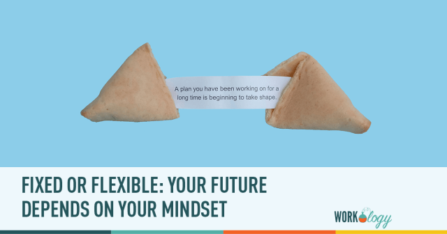 Fixed or Flexible: Your Future Depends on Your Mindset