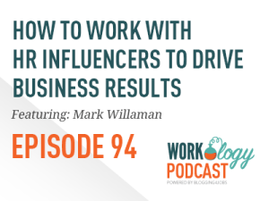 Ep 94 – How to Talk to HR Influencers & Thought Leaders #hrtechconf