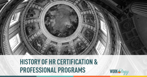 A Look at the History of Human Resources & HR Certification Programs