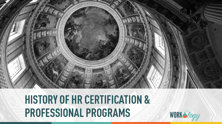 A Look At The History Of Human Resources Hr Certification Programs