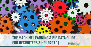 Part 2: The Machine Learning Big Data Guide for HR #hrtechconf