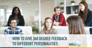 How to Give 360-Degree Feedback to Different Personality Types