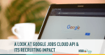 google, google jobs, api, cloud, its , recruiting