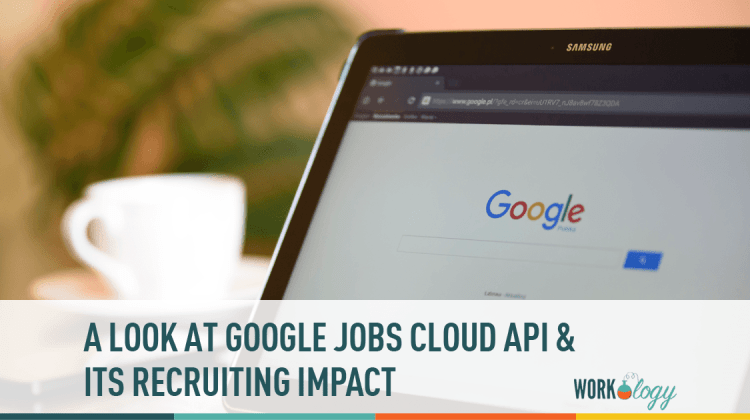 A Look At Google S Cloud Jobs Api And Larger Impact For