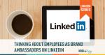 linkedin, social media, brand, brand ambassadors
