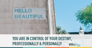 You Are in Control of Your Professional Destiny