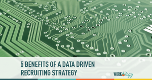 5 Benefits of a Data-Driven Recruitment Strategy