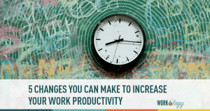 5 Surprising Work Changes that Can Increase Your Productivity
