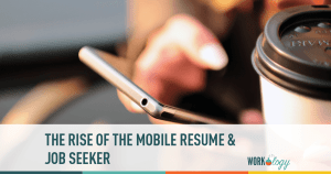 The Rise of The Mobile Resume