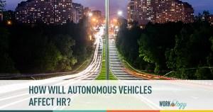 How Will Autonomous Vehicles Affect HR?