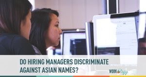Do Hiring Managers Discriminate Against Asian Candidates?
