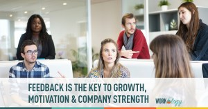 Feedback Is the Key to Growth, Motivation and Company Strength