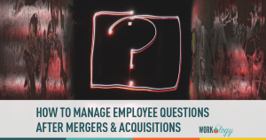 M&A questions, mergers and acquisitions, employee questions mergers, employee questions acquisitions