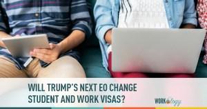 trump, executive order, student visa, work visa