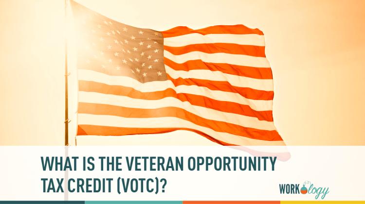 VOTC, Veterans opportunity tax credit, WOTC, military, veteran recruiting