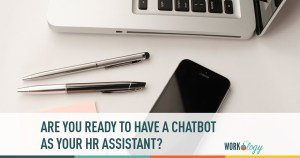 Are You Ready for a Chatbot HR Assistant?