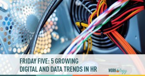 Friday Five: 5 HR Digital and Data Trends