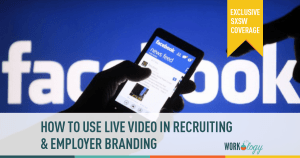 employer branding, facebook, facebook live video, recruiting