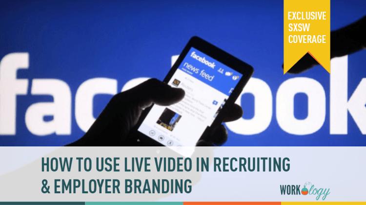 employer branding, facebook, facebook live video, recruiting