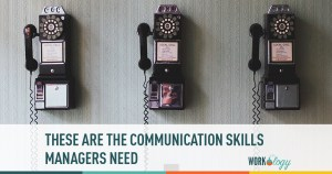 These Are the Communication Skills Managers Need