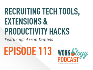 workology podcast, sourcing tools, sourcing hacks, recruiting chrome extensions,