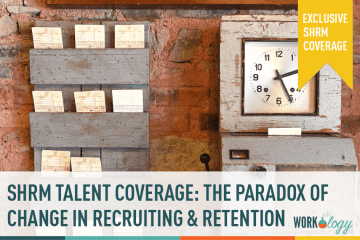 #SHRMTalent: The Paradox of Choice in Recruiting & Retention