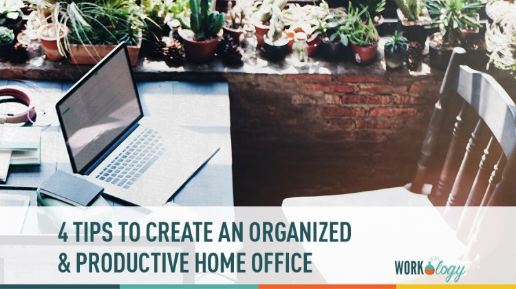 4 tips to create an organized and productive home office