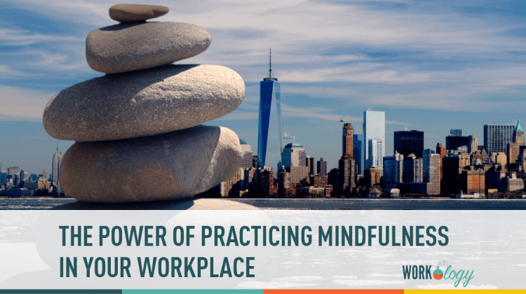 mindfulness, work mindfulness, workplace mindfulness, workplace meditation, work meditation