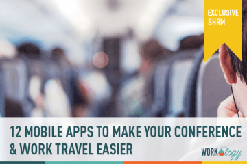 12 Mobile Apps To Make Conference Travel Easier at #SHRM17