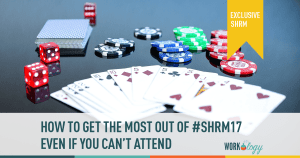 How to Get the Most Out of #SHRM17 Even If You Can't Attend