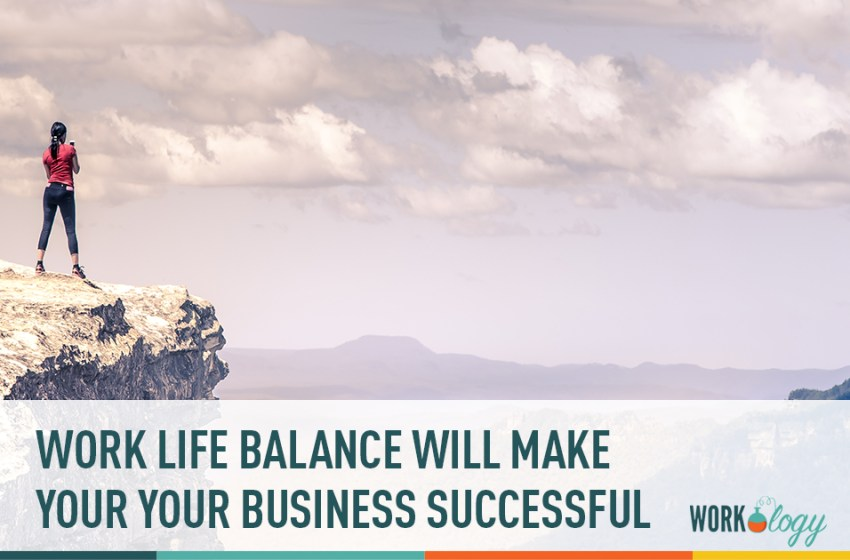 Work Life Balance Makes Your Employees Happier and Business More Successful