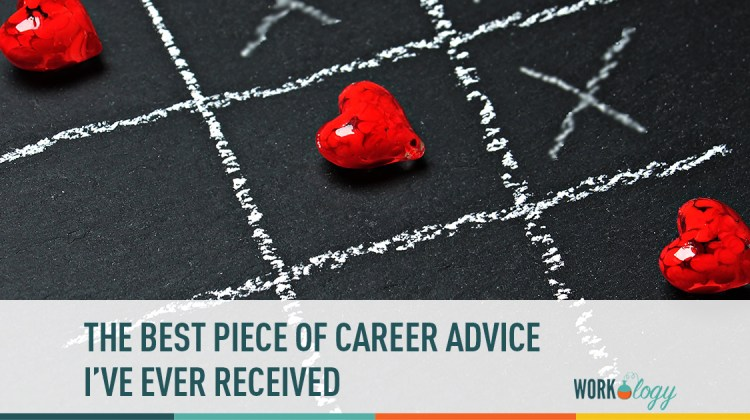the best piece of career advice I've ever received