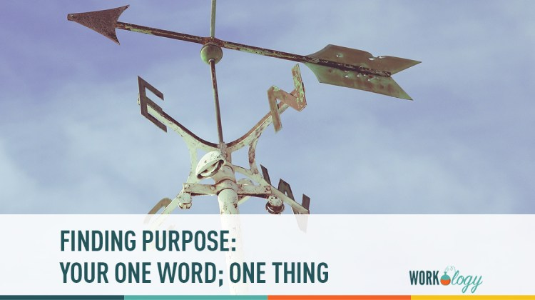finding purpose: your one word; one thing