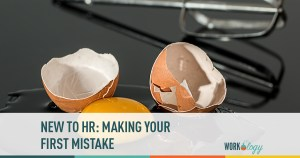 New to HR? Making Your First Mistake