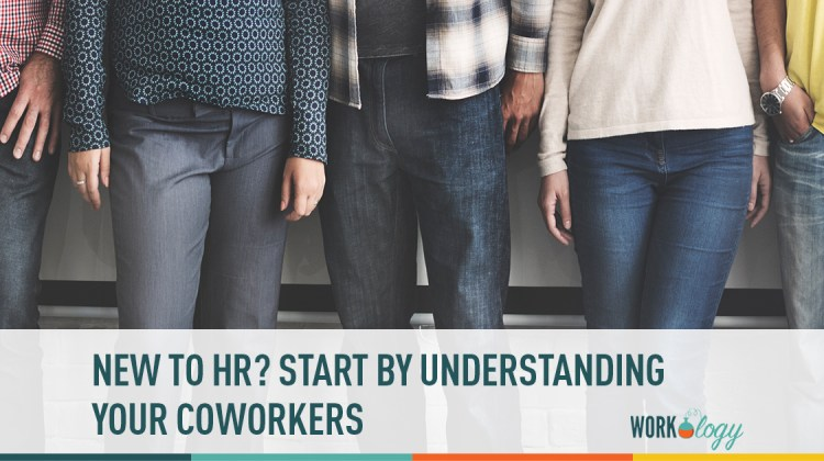 new to hr? start by understanding your coworkers