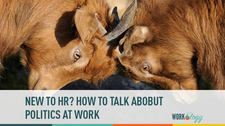 new to hr? How to talk politics at work