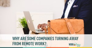 Why Are Some Companies Turning Away From Remote Work?