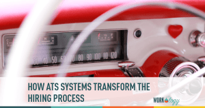 How ATS Systems Transform the Hiring Process