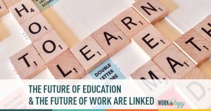 The Future of Education and the Future of Work Are Linked