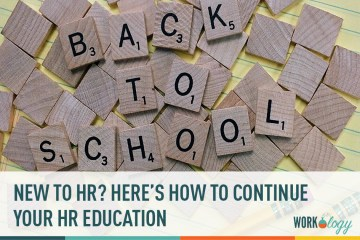 New to HR? Here's How to Continue Your HR Education