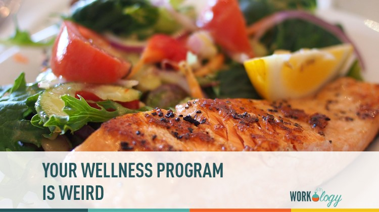 your wellness program is weird