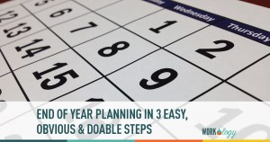 end of year planning in 3 easy, obvious and doable steps