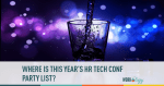 Where is the #HRTechConf Party List?