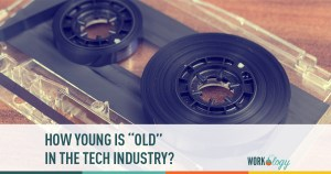"""how young is """"old"""" in the tech industry"""
