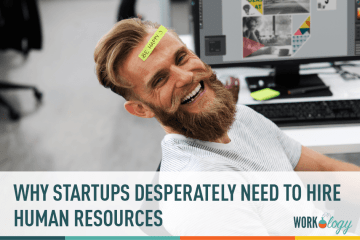 Why Startups Desperately Need to Hire Human Resources