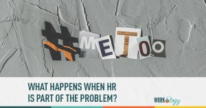 What Happens When HR Is Part of the Problem?