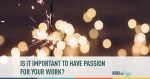How Important Is Passion?