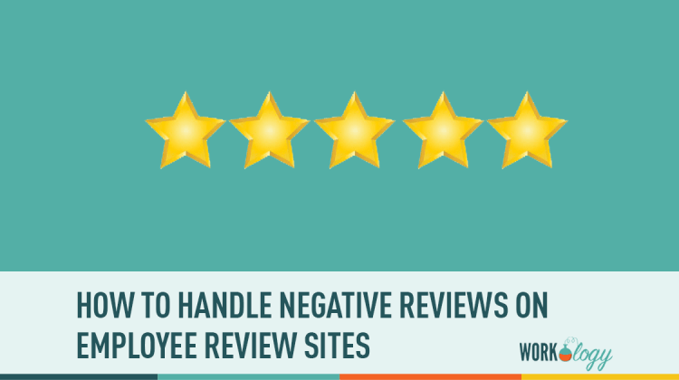 How to Handle Negative Reviews on Employer Review Sites | Workology